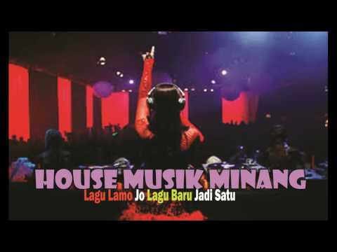 Nonstop House Music Dendang Indang Saluang Minang - Songs Lamo and New Song Becoming One