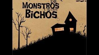Histórias de Monstros e outros Bichos - CD COMPLETO. MÚSICA PARA CRIANÇAS