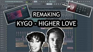 "How I remade ""Kygo, Whitney Houston - Higher Love"" [FL STUDIO] Video"
