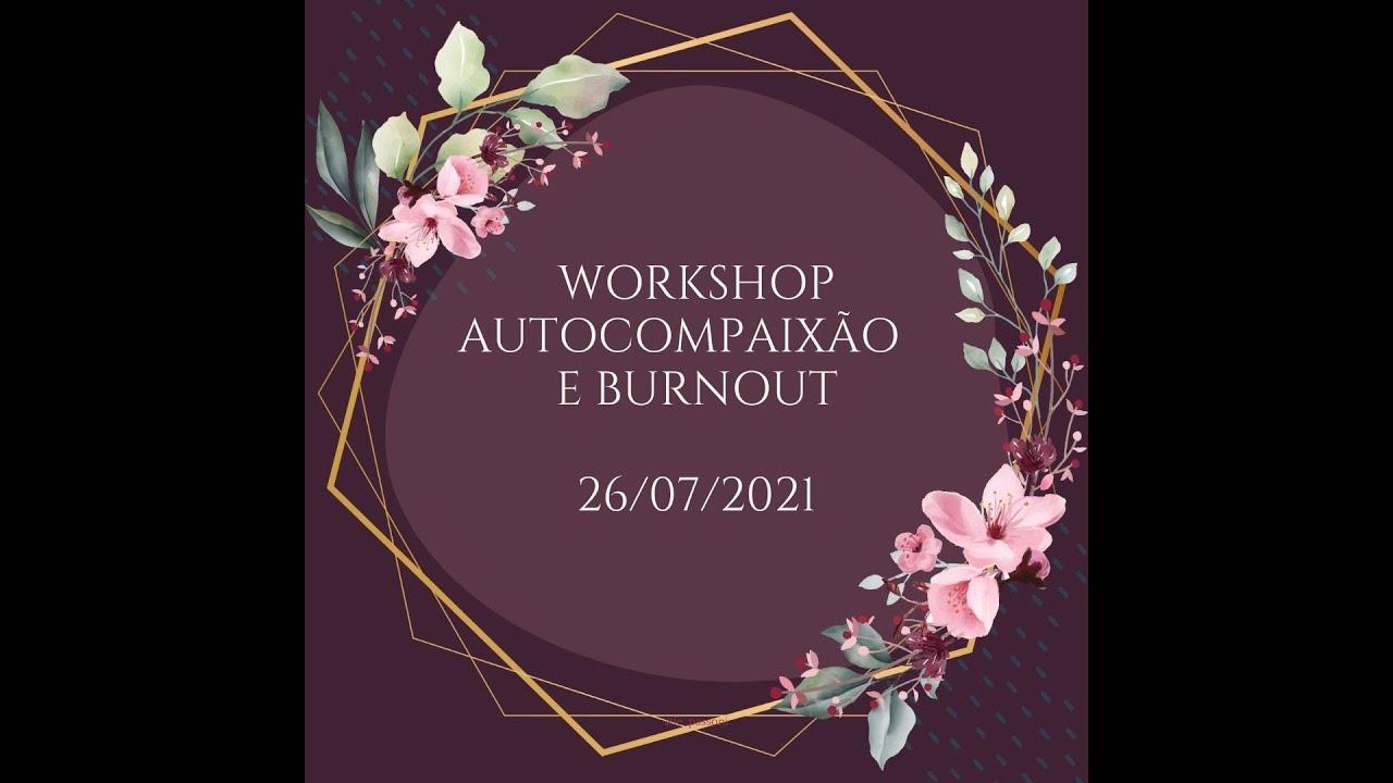 WORKSHOP - Autocompaixão e Burnout