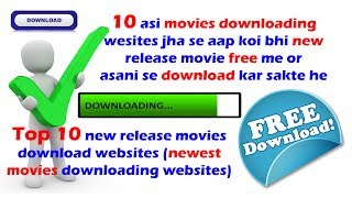 10 websites download letest movies at release date (full hd movies without torrent)