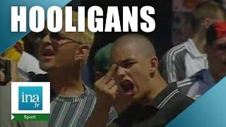 L'Euro déchaîne les hooligans | Archive INA