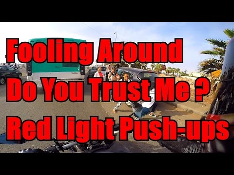 Red Light Push-ups, Fooling Around and Do You Trust Me ?