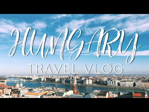 HUNGARY TRAVEL VLOG 🇭🇺| 2018