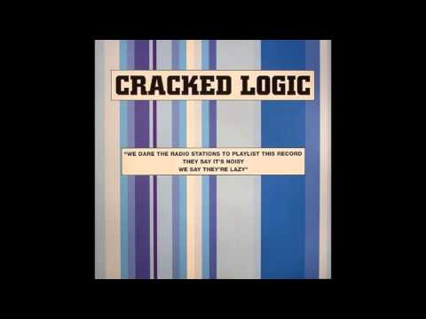 Cracked Logic - We Dare The Radio Stations To Playlist Our Record (Bendin' Mix)