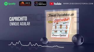 Enrique Aguilar - Caprichito #EnriqueAguilar