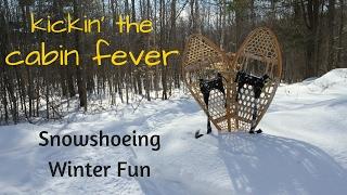 kickin the cabin fever snow shoe fun
