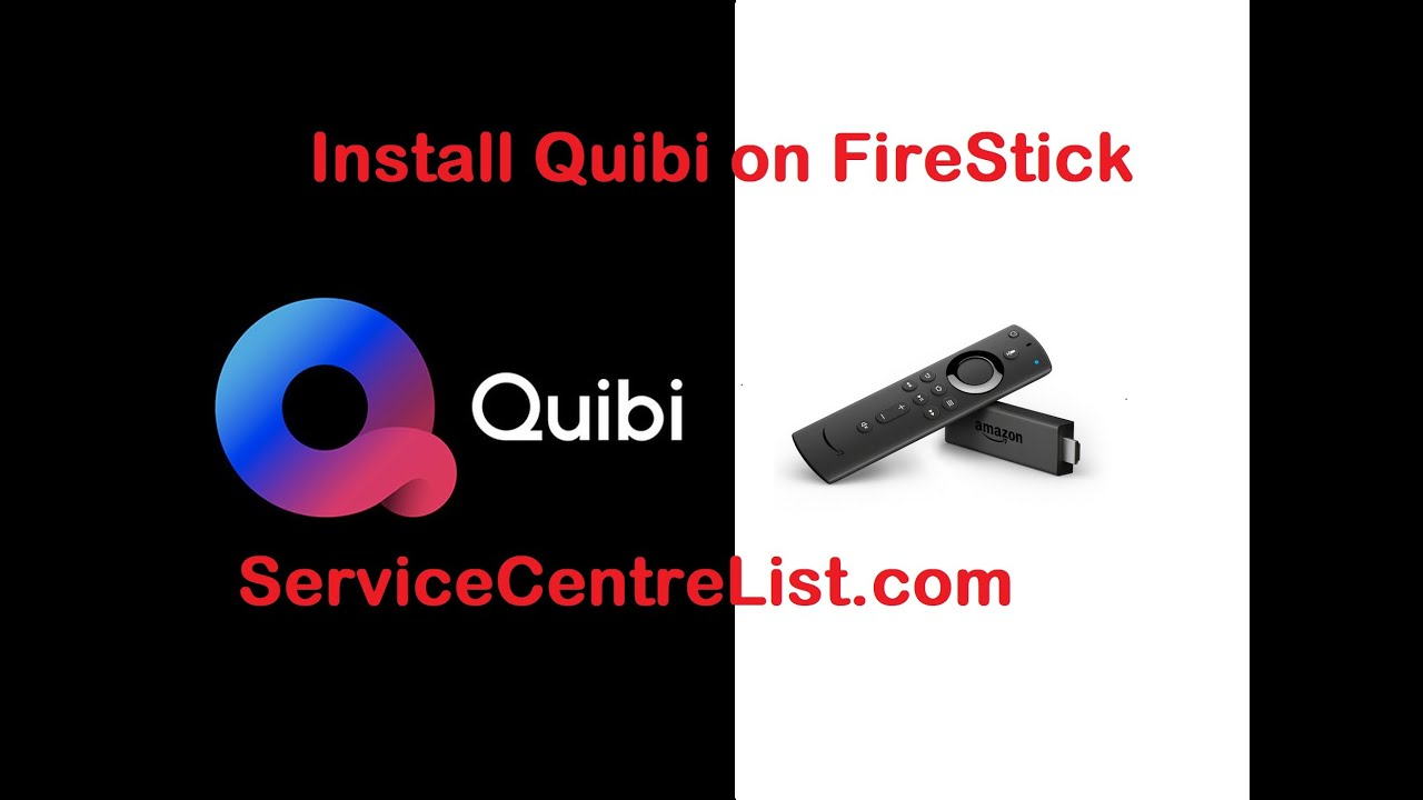 【 Updated】 How to Install Quibi on Firestick in 2 Minutes - ServiceCentreList.com