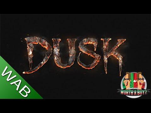 Dusk - Worthabuy?