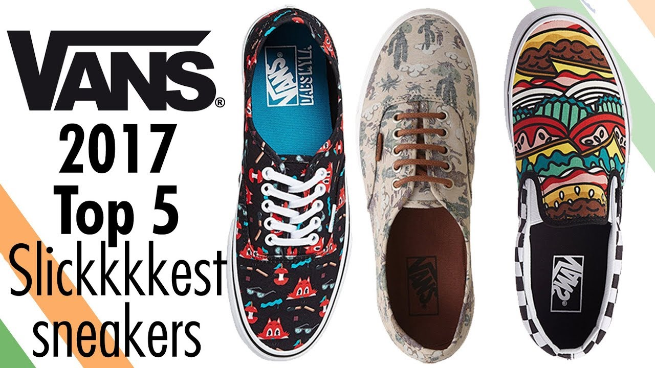 Vans Sneakers Best of the Best Top 5 List In 2017