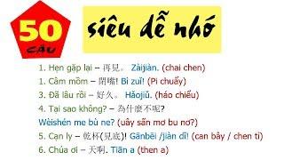 50  Câu tiếng Trung giao tiếp SIÊU DỄ NHỚ