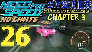 NEED FOR SPEED No Limits - Car series : Uber Subaru - Chapter 3 | Episode 26