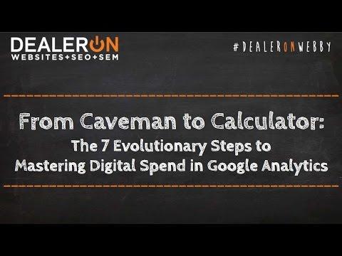 7 Evolutionary Steps to Mastering Digital Spend in Google Analytics