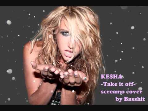 Ke$ha - Take it off - [screamo cover] Free Download