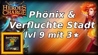 Heroes Charge: Brennender Phonix & Verfluchte Stadt Stufe 9???