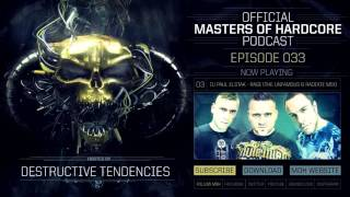 Official Masters of Hardcore Podcast by Destructive Tendencies 033