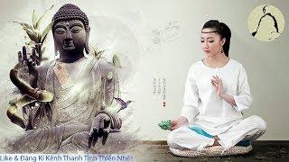 Nhạc Thiền Phật Giáo - Tĩnh Tâm Thư Thái - Xua Tan Mệt Mỏi, Ưu Phiền