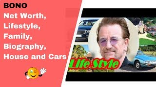 bono net worth lifestyle family biography house and cars