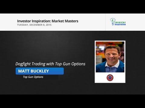 Dogfight Trading with Top Gun Options | Matt Buckley