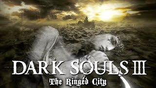 Dark Souls III: The Ringed City (FULL playthrough PC 4K 60fps)