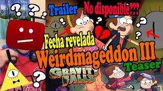 Gravity Falls – WEIRDMAGEDDON 3 TRAILER FECHA REVELADA....SEGUN??? TEASER NO DISPONIBLE???