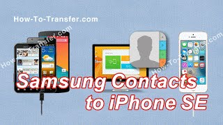 How to Copy Contacts from Samsung Galaxy to iPhone SE Directly