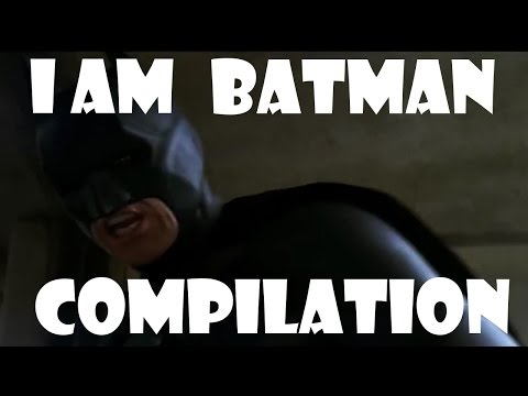 I AM BATMAN  Remix Compilation