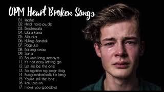 NEW OPM Heart Broken Songs 2020 - Nakakaiyak