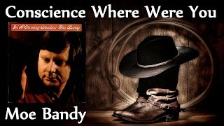 Watch Moe Bandy Conscience Where Were You video