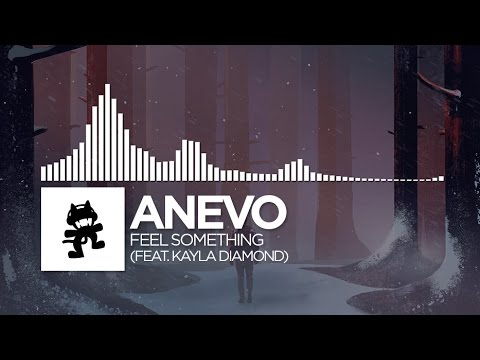 Anevo - Feel Something (feat. Kayla Diamond) [Monstercat Release]
