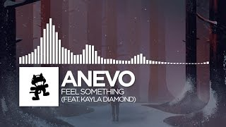 Repeat youtube video Anevo - Feel Something (feat. Kayla Diamond) [Monstercat Release]