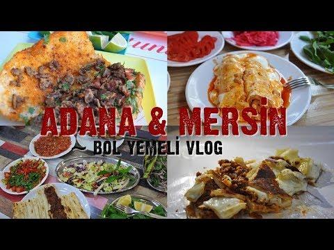 Adana & Mersin ~ Bol Yemeli Vlog!