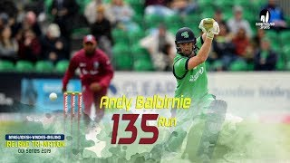 Andy Balbirnie's 135 Runs Against Windies || 4th Match || ODI Series || Tri-Series 2019