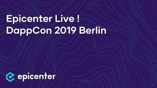 Epicenter Podcast Live at DappCon in Berlin