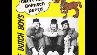 Dutch Boys   Geert mien belgisch peerd