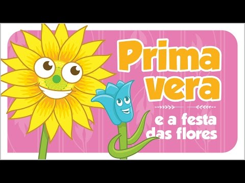 A Primavera E A Festa Das Flores Contos Da Tia Sil Youtube