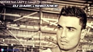 Faydee ft. Lazy J - Laugh Till You Cry (DJ Dark & Shidance Remix)