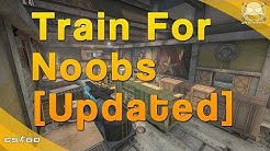 CS:GO | Train for Noobs [Updated]