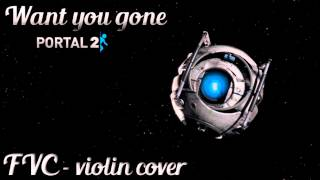 portal 2 ost want you gone violin piano cover