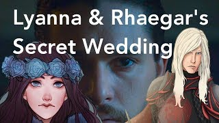 Lyanna & Rhaegar's Secret Wedding