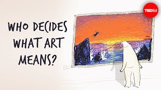 Who decides what art means? - Hayley Levitt