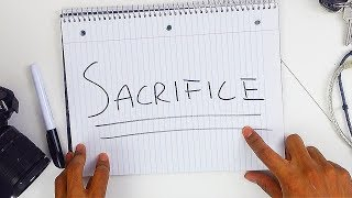 SACRIFICE For Your Dreams - In 185 Seconds.
