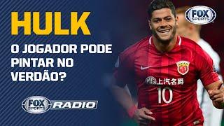 PALMEIRAS: HULK PODE PINTAR NO VERDÃO? Veja debate no FOX Sports Rádio