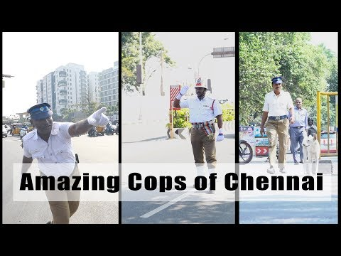 Amazing cops of Chennai