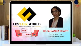LexTalk World Talk Show with Dr. Sunanda Bharti, Faculty of law at University of Delhi