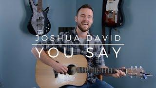 """You Say"" Lauren Daigle | Joshua David | Acoustic Cover"