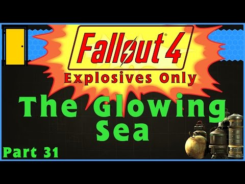 Fallout 4 Explosives Only - Part 31: The Glowing Sea - Fallout 4 Let's Play