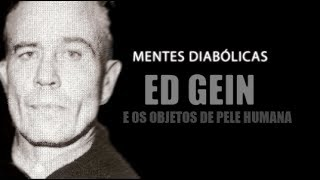 ED GEIN Objetos de pele humana | | MENTES DIABÓLICAS #6
