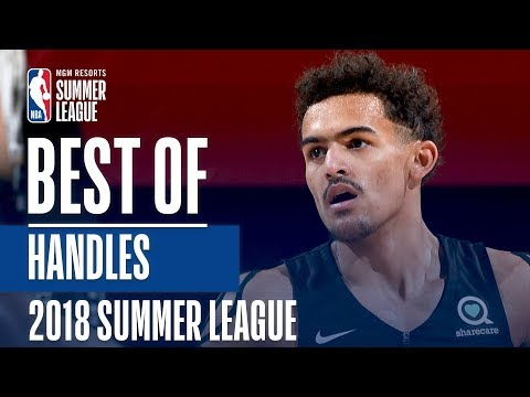 Best Handles Of The 2018 MGM Resorts Summer League