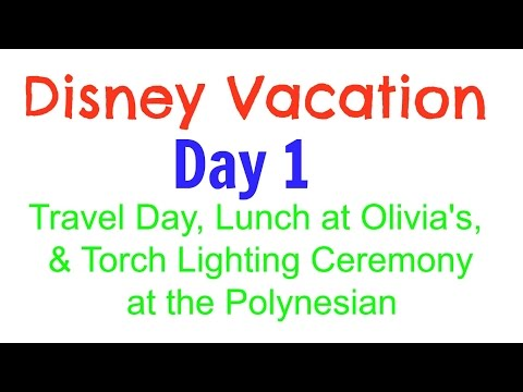 Travel Day, Lunch at Olivia's & Torch lighting at the Polynesian | October 2016